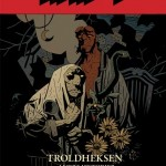Anmeldelse: Hellboy. Troldheksen og andre fortællinger